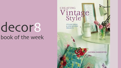 Book of the Week: Creating Vintage Style: Stylish Ideas & Step-by-step Projects