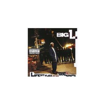 Lifestyles of the poor and dangerous - Big L - CD album ...