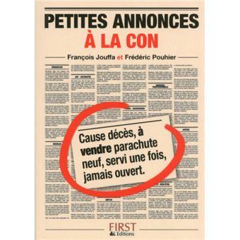 Le petit livre des petites annonces à la con - broché - François Jouffa, Frédéric Pouhier ...