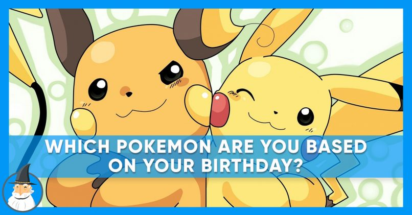 What Pokémon Are You Based on Your Birthday? MagiQuiz