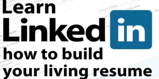 LinkedIn Guide Build Your Living Resume - build resume from linkedin