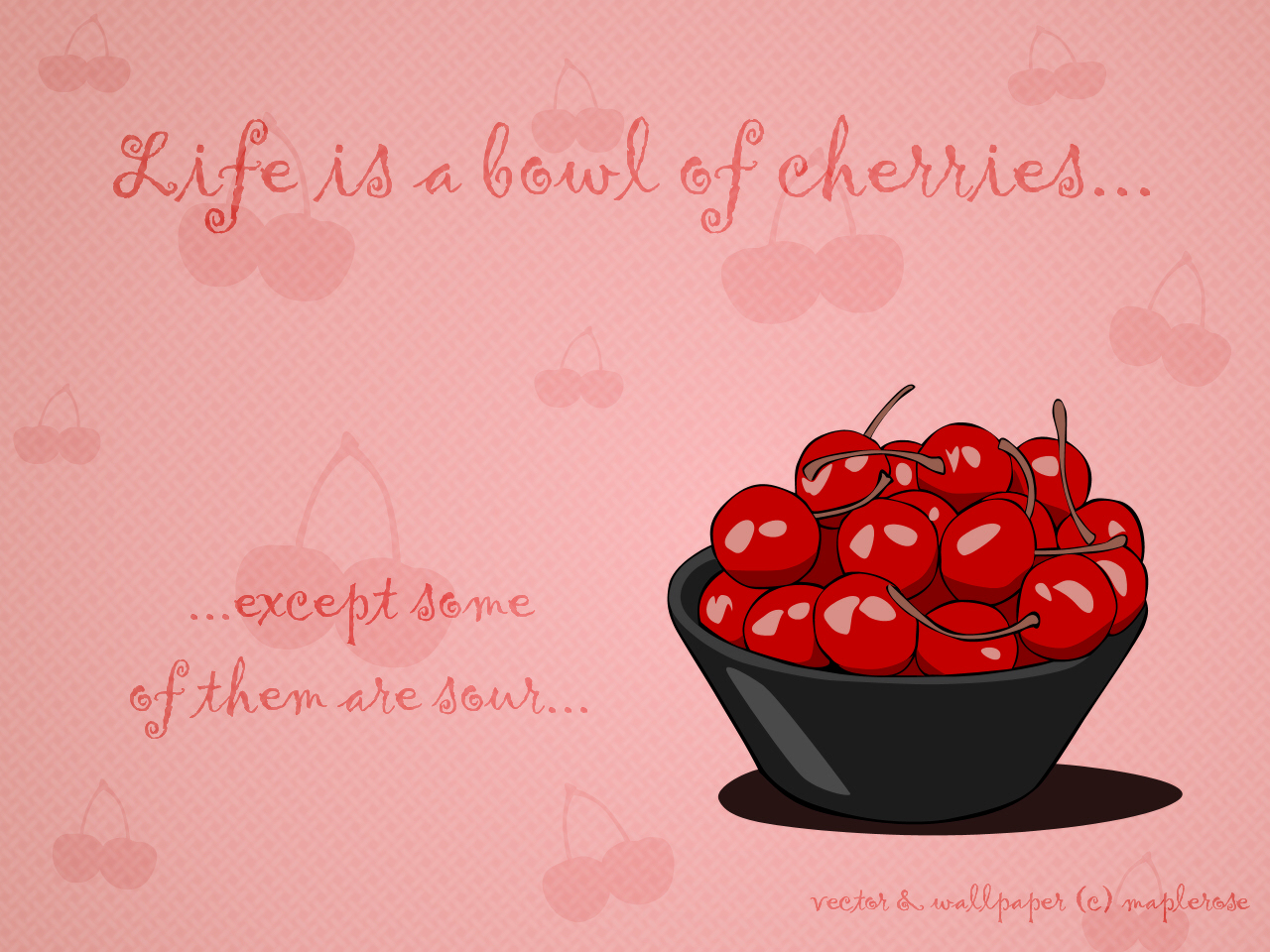 Relationship Quotes Wallpapers Original Wallpaper Life Is A Bowl Of Cherries Minitokyo