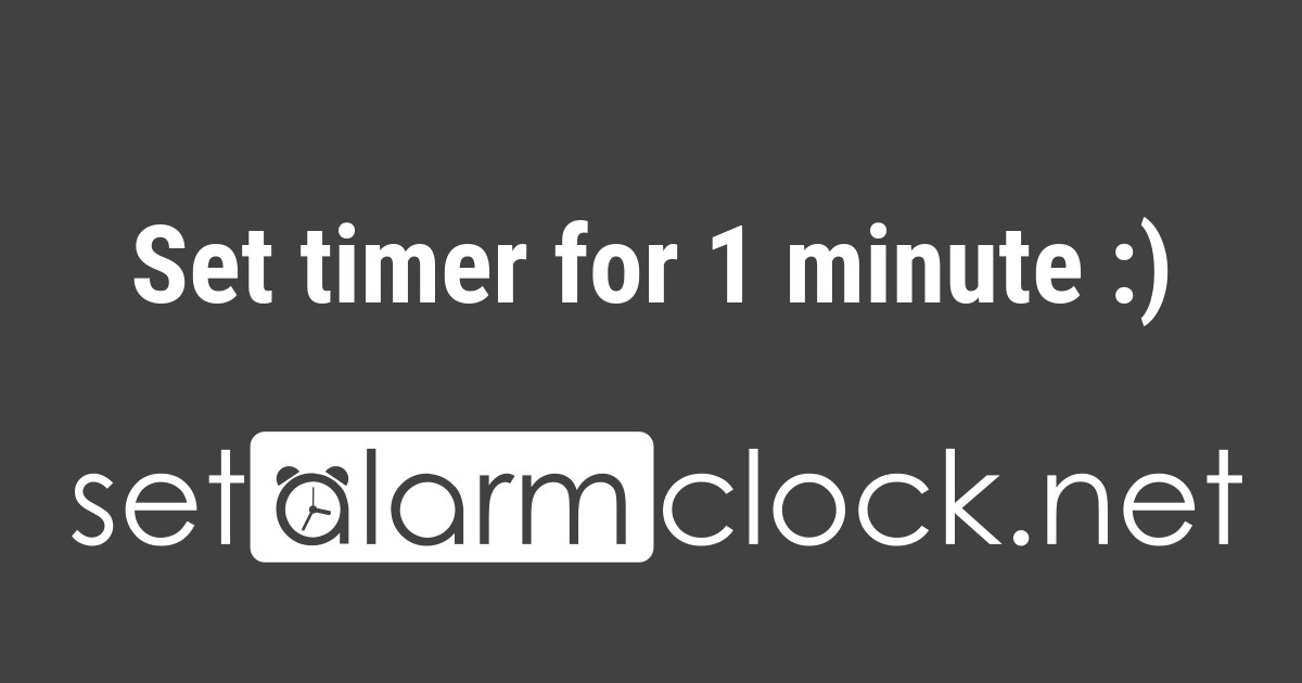 Set timer for 1 minute 👍 - set timer to 1 minute