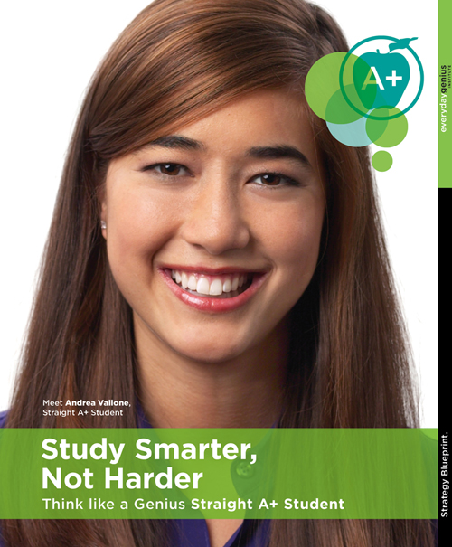 Study Smarter, Not Harder - Think like a Genius A+ Student
