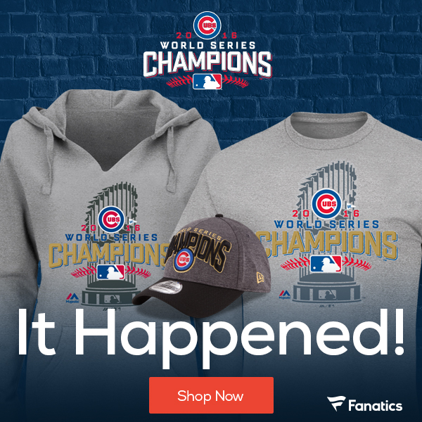 It Happened! Get your 2016 Chicago Cubs World Series Champs Fan Gear and Collectibles at Fanatics!