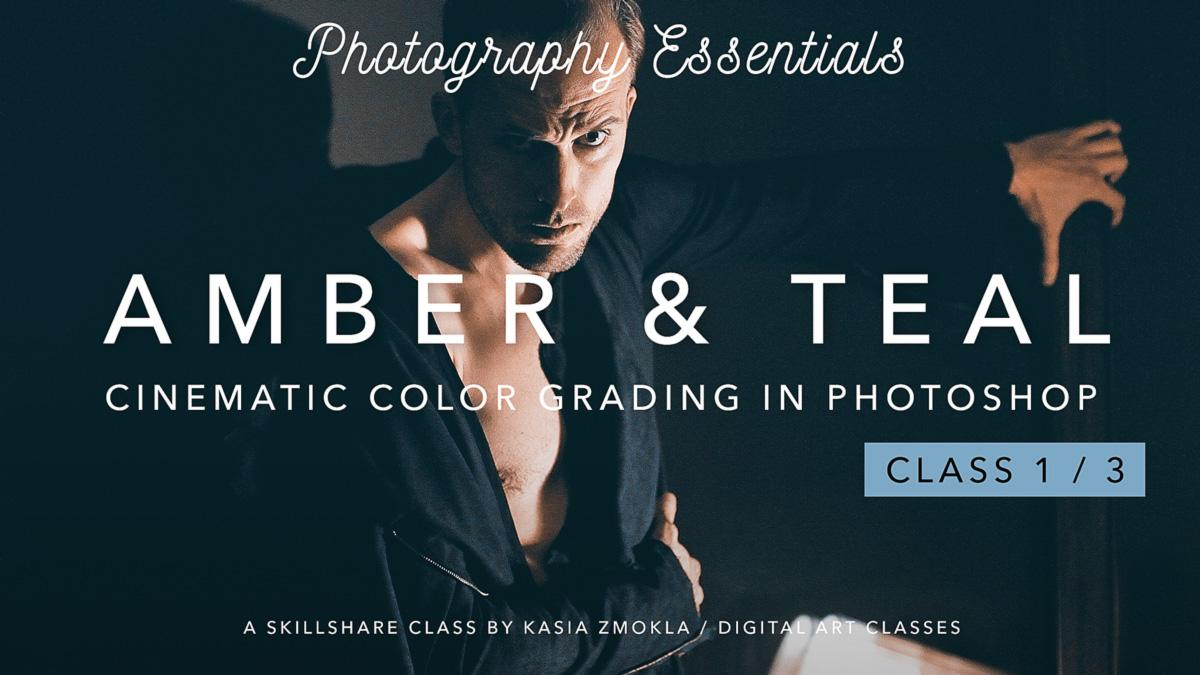 Photoshop Classes 1 3 Amber Teal Cinematic Color Grading In Photoshop Kasia