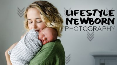 Newborn Photography: Prepping, Posing, and Lifestyle ...