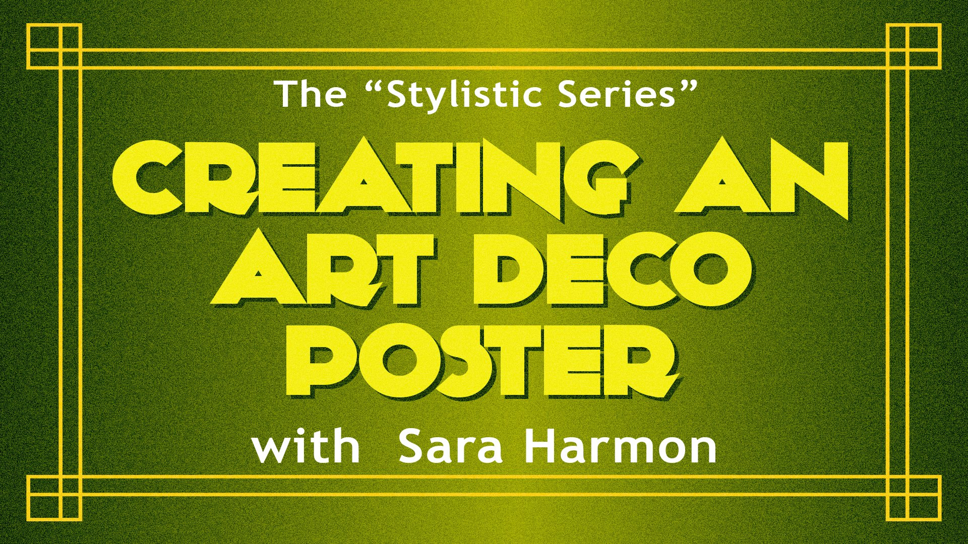 Deco Poster The Stylistic Series Creating An Art Deco Poster Sara Harmon