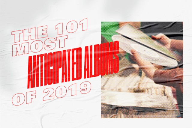 2019 Music Preview The 101 Most Anticipated Albums - Stereogum