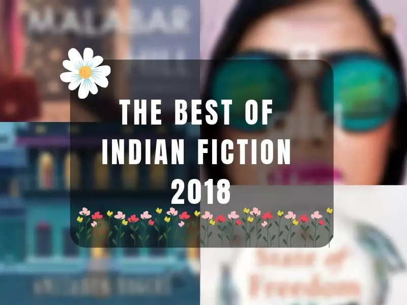 The 12 best Indian fiction titles of 2018 The Times of India