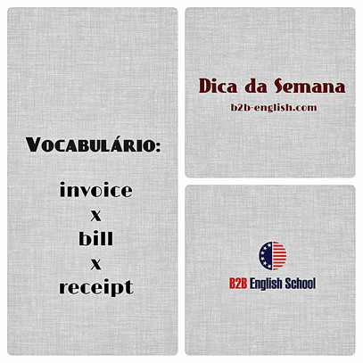 Vocabulário INVOICE x BILL x RECEIPT b2benglish - invoice bill