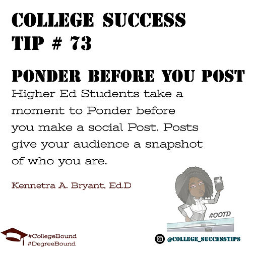 College Success Tip #73 - Ponder Before You Post bryantepc