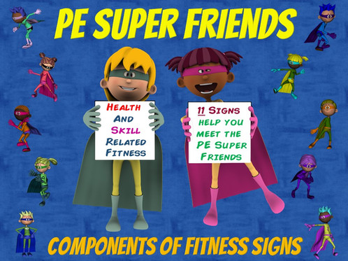 PE Super Friends- 11 Health and Skill Related Components of Fitness - health components
