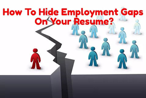 3 Brilliant Ways To Hide Employment Gaps On Your Resume Rated #1