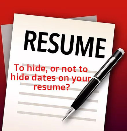 To Hide, Or Not To Hide Dates On Your Resume, That Is The Employment