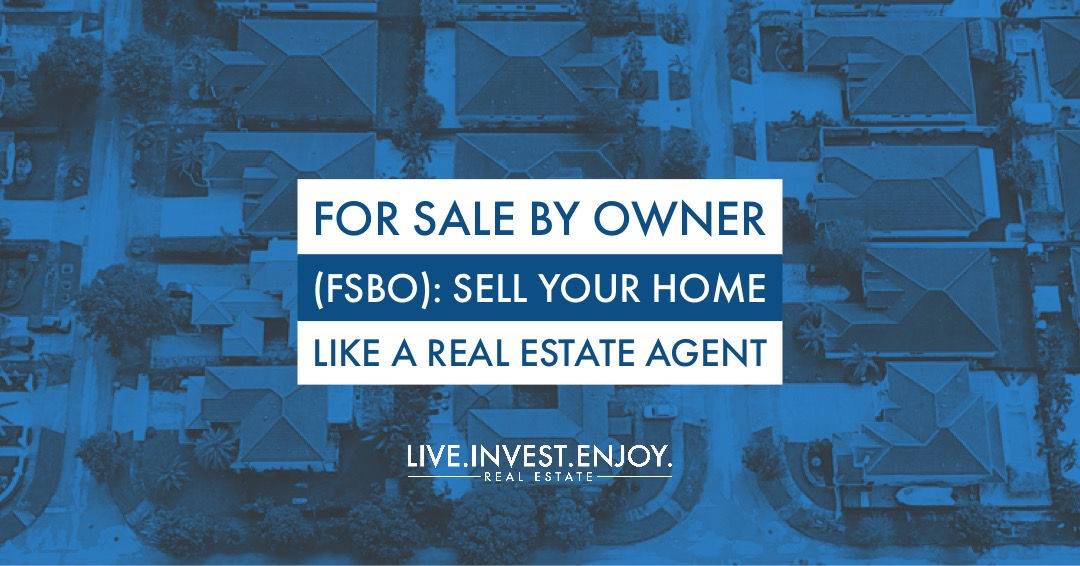 For Sale By Owner (FSBO) Sell your home like a real estate agent
