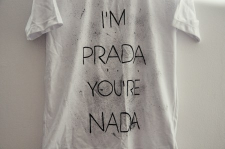 I Prada You Re Nada Meaning