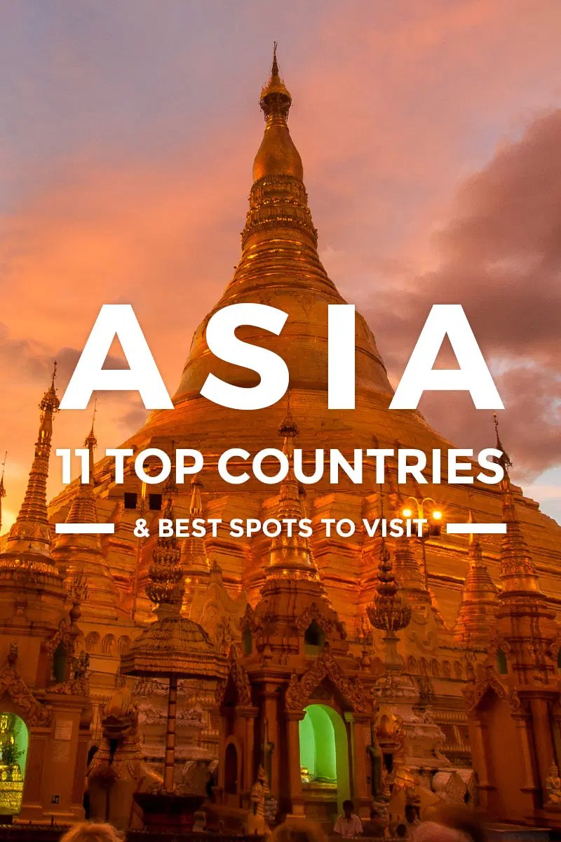 2018 Travel Hotspots 11 Best Asian Countries To Visit Things To Do 2019