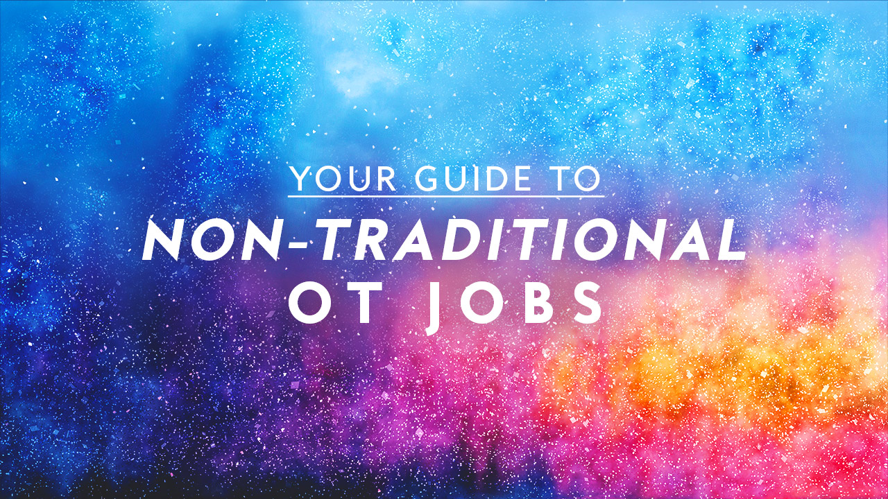 Your Guide to Non-Traditional OT Jobs \u2014 OT Potential