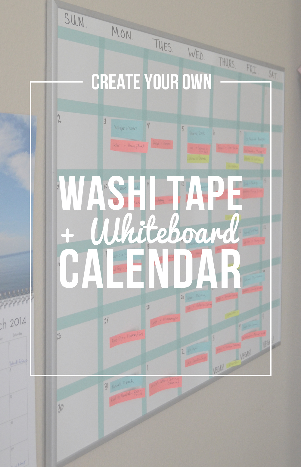 Turn A Wall Into A Whiteboard Create Your Own Washi Tape Whiteboard Calendar Creating Your