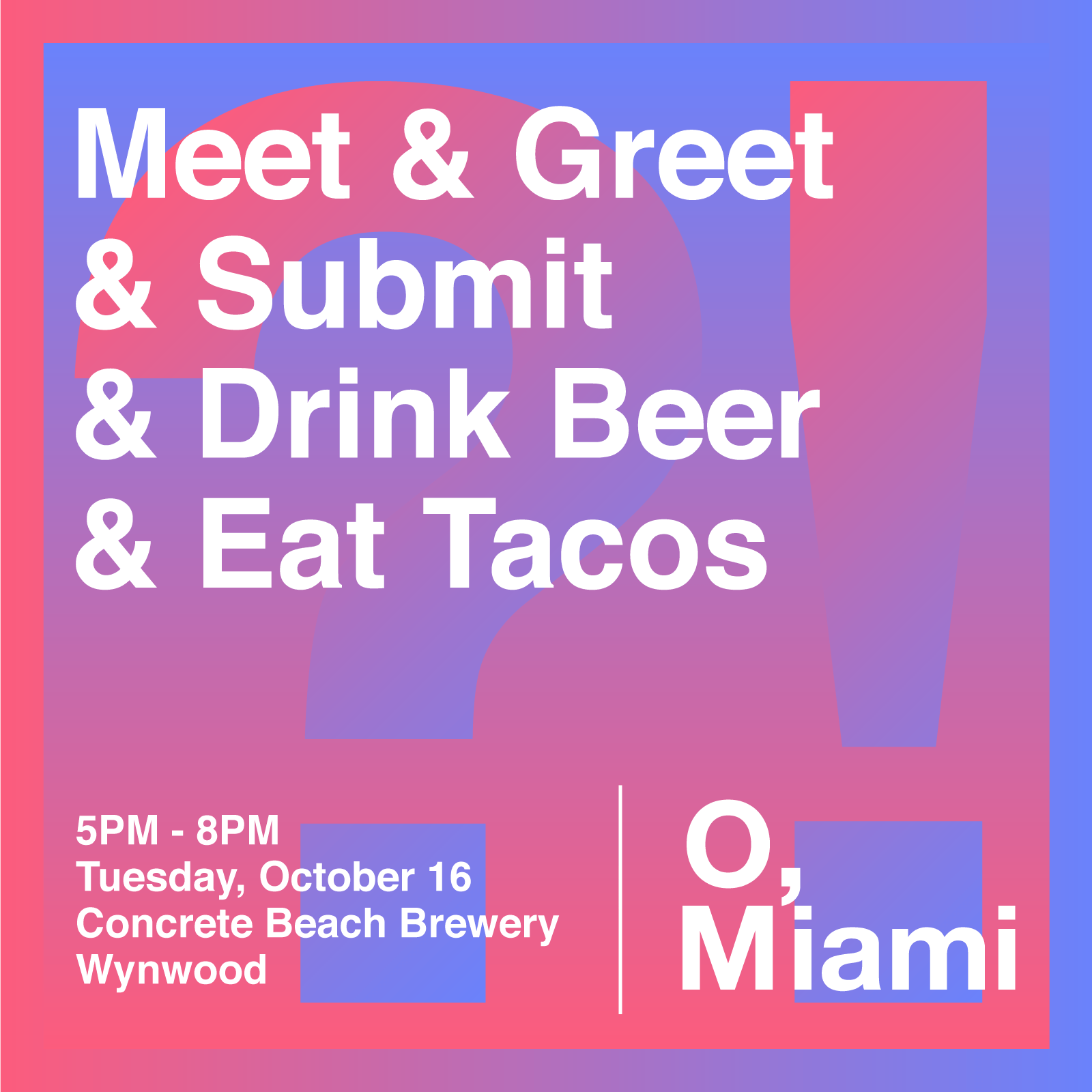 O Miami Meet Greet Submit Eat Tacos O Miami