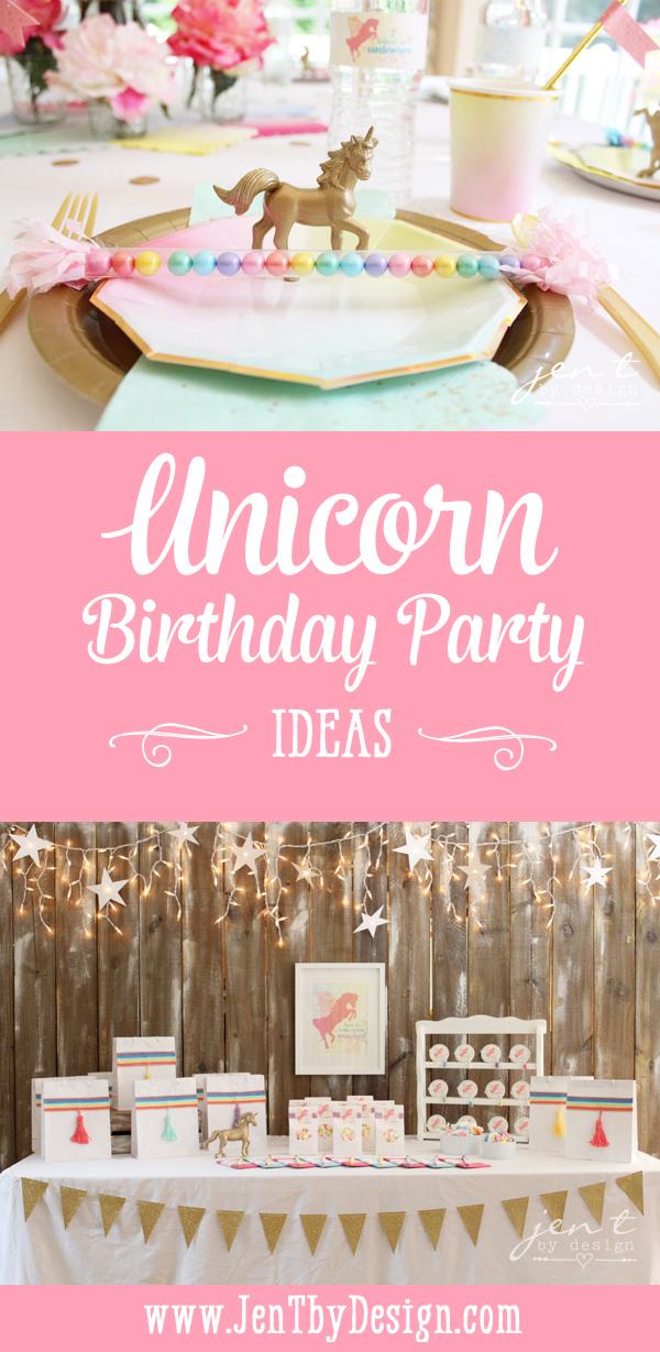 Unicorn Birthday Party Ideas \u2014 Jen T by Design - birthday party design