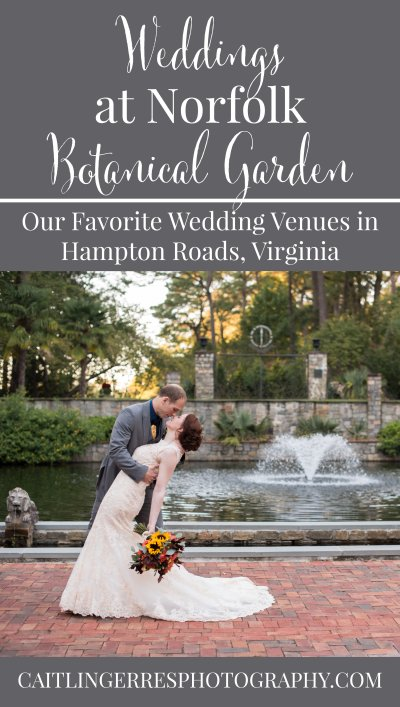 Norfolk Botanical Gardens: My Favorite Wedding Venues in ...