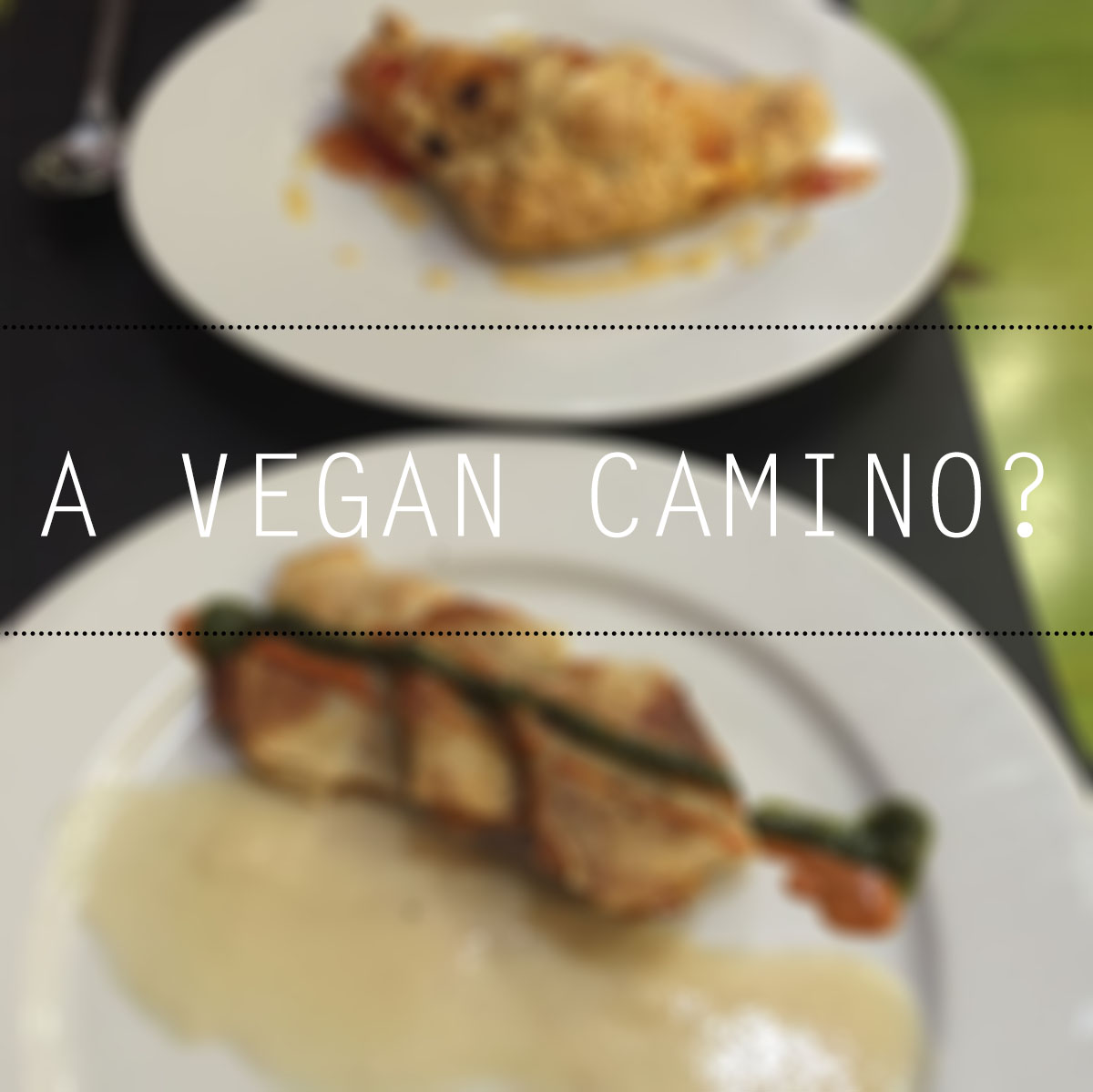 Camino Dessert Menu A Vegan Camino A Guide To Surviving The Camino As A Vegan