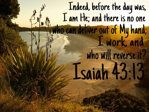 Wallpapers Of Christian Quotes Isaiah 43 13 I Am The Lord Quot God Quot From Everlasting To