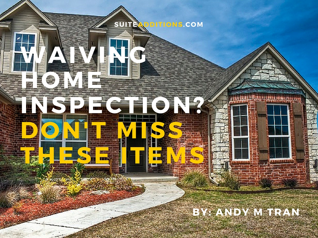 Waiving Home Inspection? Don\u0027t Miss These Items \u2014 SUITEADDITIONSCOM