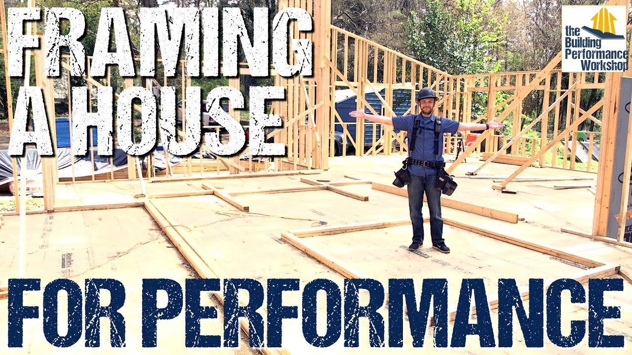 How To Frame Pictures How To Frame A House For Performance The Building Performance
