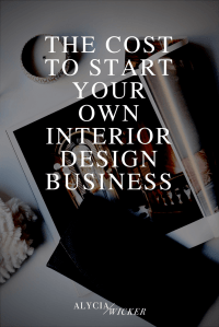 The Cost To Start Your Own Interior Design Business ...