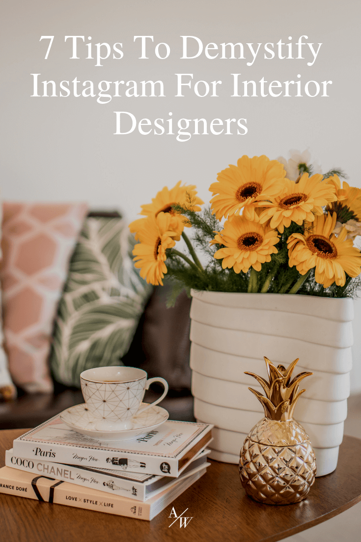 Interiør Instagram 7 Tips To Demystify Instagram For Interior Designers Alycia Wicker