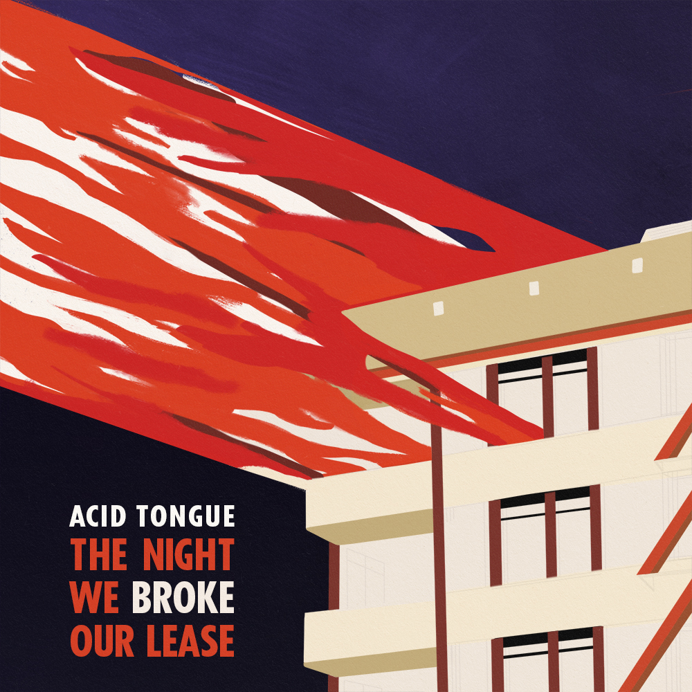The Music Ep New Music The Night We Broke Our Lease Ep Out Now Acid Tongue