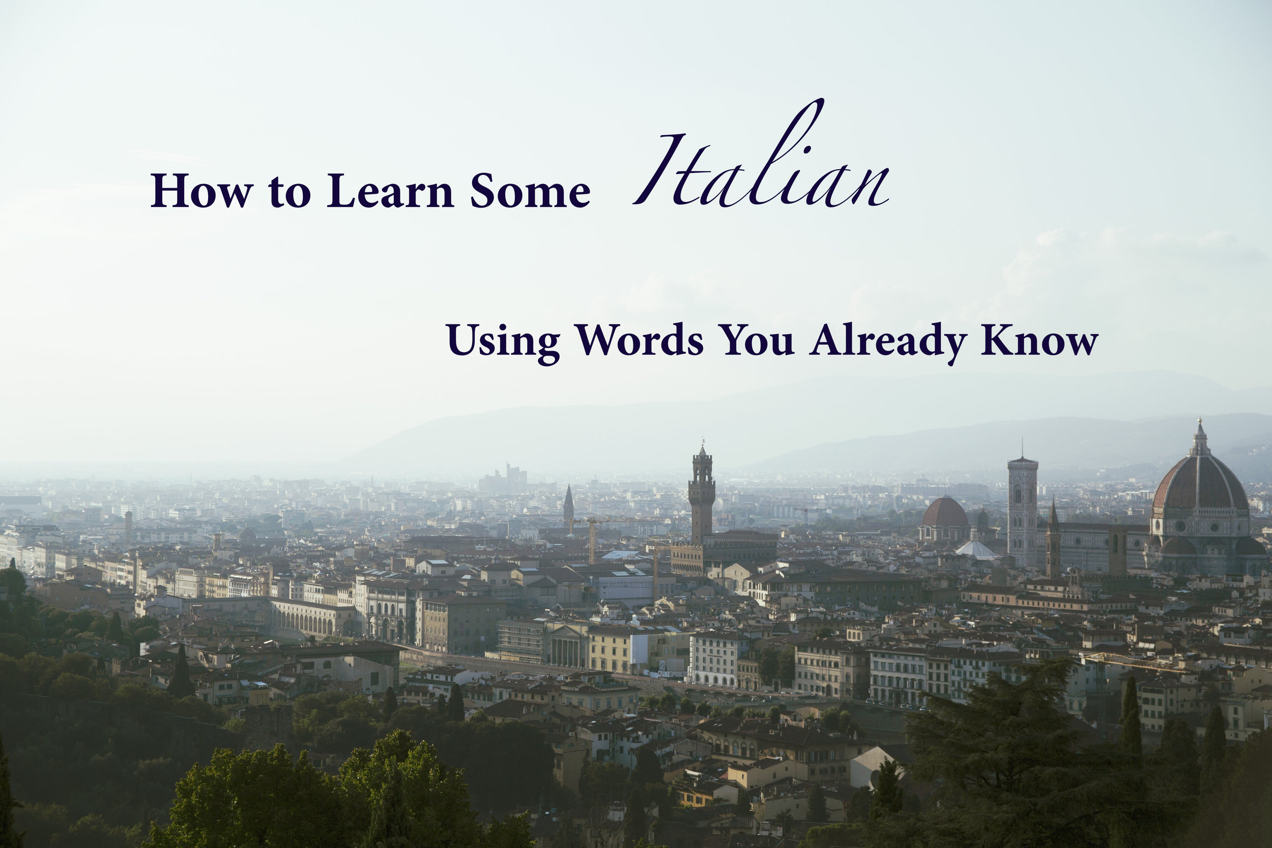How To Learn Some Italian Using Words You Already Know Lesson 1 Jenny Nicole
