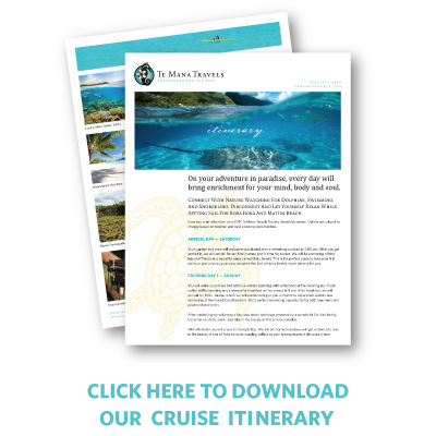 Travel Itinerary \u2014 Tahiti Chartered Yacht Cruises \u2014 Te Mana Travels