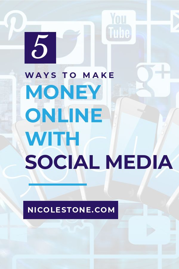 5 Ways You Can Make Money With your Social Media \u2014 Nicole Stone