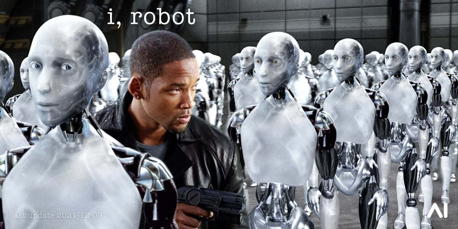 I Robot I Robot 2004 Ai Robot Movie Artificial Intelligence