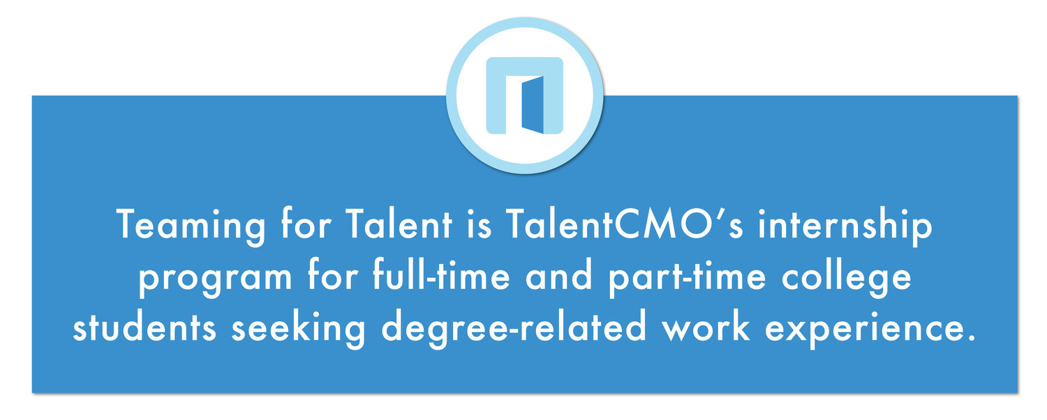 Looking for an internship? Join Teaming for Talent! \u2014 TalentCMO - looking for an internship