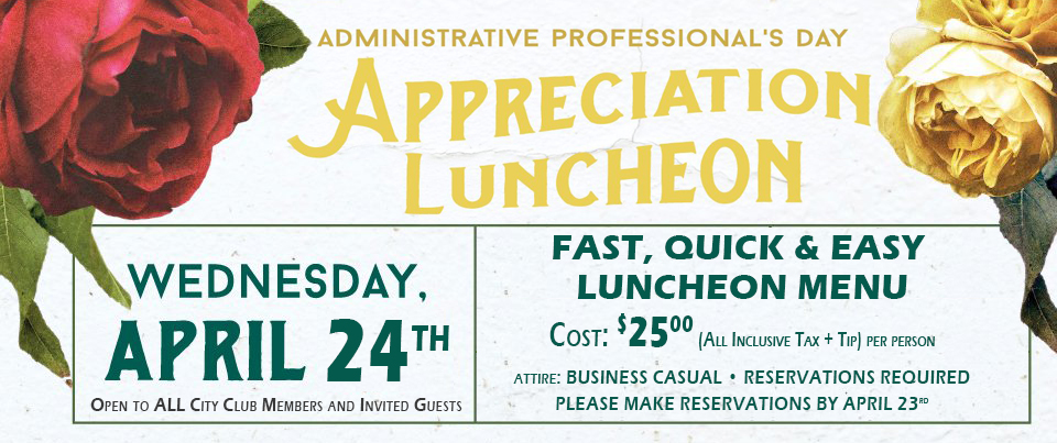 Celebrate Administrative Professionals Day at the City Club \u2014 City