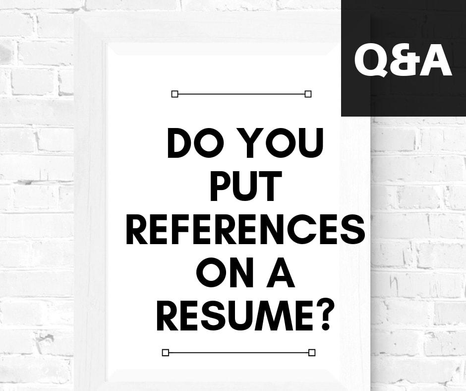Do You Put References On A Resume? \u2014 theJub Career Resources for
