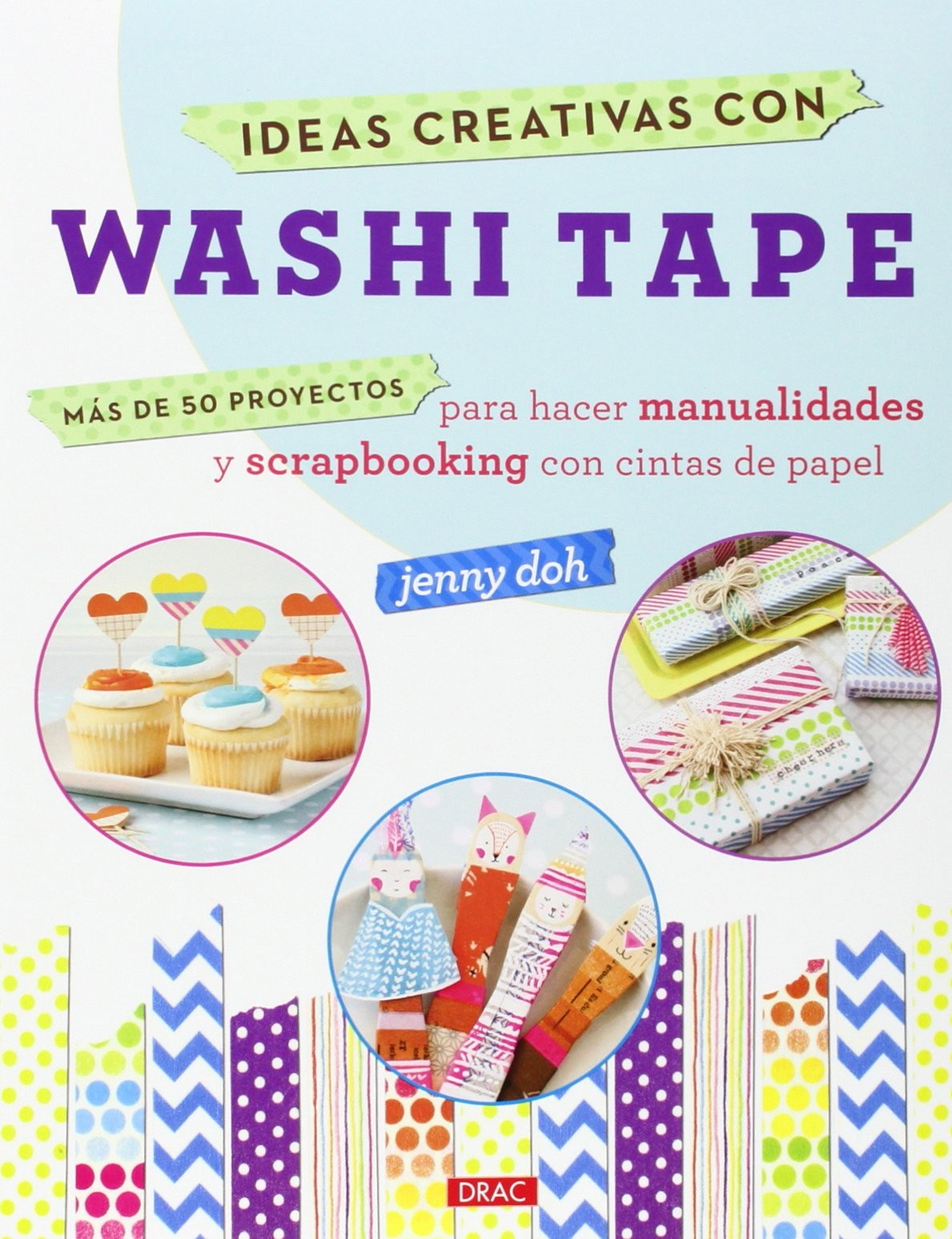 Ideas Para Decorar Con Washi Tape Libro Ideas Creativas Con Washi Tape De Drac Tienda