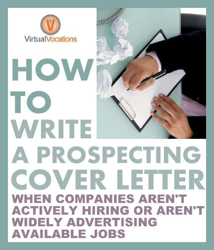 How to Write a Prospecting Cover Letter - Telecommute and Remote - Cover Letter For Company Not Hiring