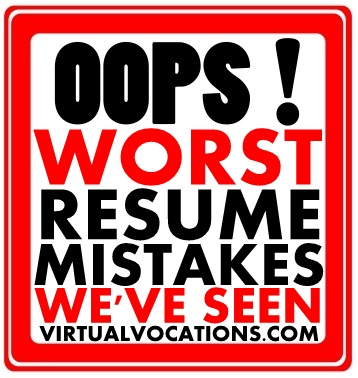 Worst Resume Mistakes We\u0027ve Seen - Telecommute and Remote Jobs