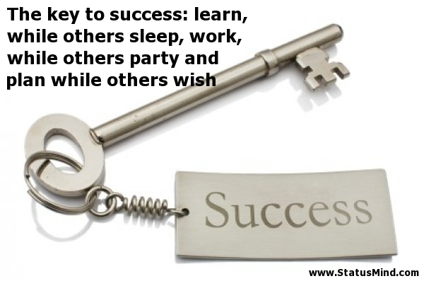 The key to success learn, while others sleep, - StatusMind
