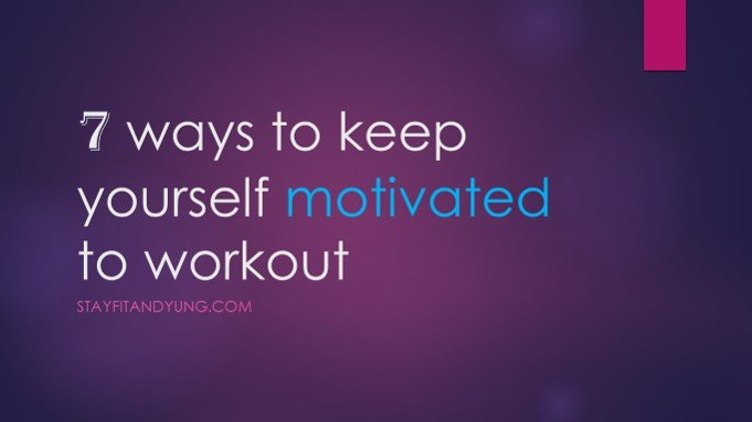 how to make yourself motivated to work out