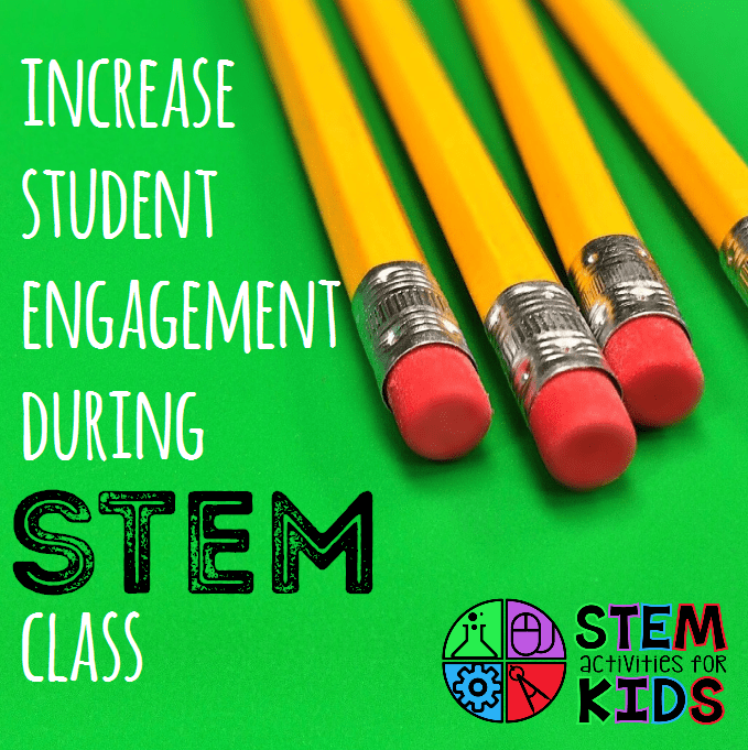 How to increase student engagement during STEM activities