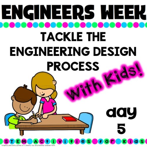Engineers Week Day 5 is all about the Engineering Design Process with some hints and tips thrown in!
