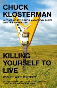 The cover of Klosterman's Killing Yourself to Live