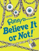 Ripley's Believe It Or Not New Book Unlock The Weird